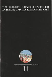 Berliner Ensemble, Theater am Schiffbauerdamm Programmheft Uraufführung Tom Peukert: ARTAUD ERINNERT SICH AN HITLER UND DAS ROMANISCHE CAFE. Eine Halluzination. Premiere 3.10.2000 Programmheft Nr. 14