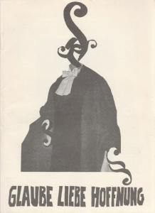 Schaubühne am Halleschen Ufer, Jürgen Schitthelm, Klaus Weiffenbach, Jörg-Dieter Haas, Christa Bandmann Programmheft Ödön von Horvath GLAUBE LIEBE HOFFNUNG Premiere 18. Februar 1970