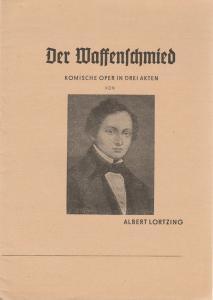 Stadttheater Bernburg, Deutsche Volksbühne Bernburg, Gerhard Neumann Programmheft Der Waffenschmied. Komische Oper von Albert Lortzing