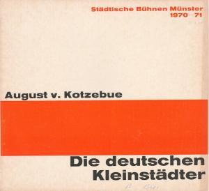 Städtische Bühnen Münster, Horst Gnekow, Rudolf Rach, Louis Naef Programmheft DIE DEUTSCHEN KLEINSTÄDTER. Lustspiel von August von Kotzebue. Premiere 26. September 1970 Spielzeit 1970 / 71