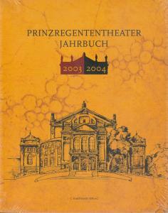 Bayerische Theaterakademie August Everding im Prinzregententheater, Thomas Siedhoff Prinzregententheater Jahrbuch 2003 / 2004