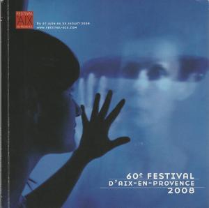 Bernard Foccoroulle, Catherine Roqies, Jerome Brunetiere Programmheft 60e Festival D'Aix-En-Provence 2008