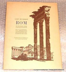 Buchheit Gert Rom im Wandel der Jahrhunderte. Mit 90 Ganzseitigen Abbildungen nach Kupfern und Holzschnitten berühmter Meister