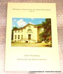 Rusteberg Volker Geschichte des Dorfes Halchter mit einem Beitrag von Christine Kellner. Beiträge zur Geschichte der Stadt Wolfenbüttel Heft 3