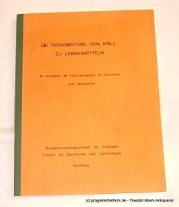 Schreiber W., Flechtenmacher W., Christians O. Die Verarbeitung von Krill ( Euphausia superba Dana ) zu Lebensmitteln. Processing of krill into food