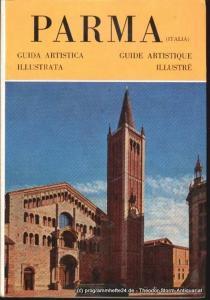 Paoletti Pier Maria Parma. Guida artistica illustrata. Guide artistique illustre