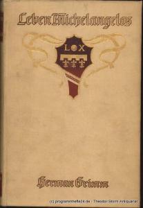 Grimm Herman Leben Michelangelo´s 2 Bände Erster Band Zweiter Band