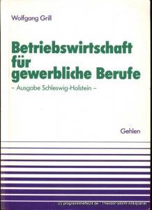 Grill Wolfgang Betriebswirtschaft für gewerbliche Berufe Ausgabe Schleswig-Holstein