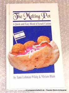 Lehman-Wilzig Tami, Blum Miriam The Melting Point. A Quick and Easy Blend of Israeli Cuisine