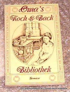 Oma´s Koch- und Backbibliothek Gemüse