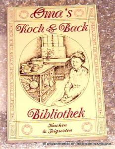 Oma´s Koch- und Backbibliothek Kuchen Teigsorten
