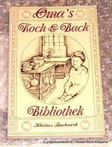 Oma´s Koch- und Backbibliothek Kleines Backwerk