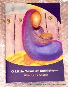Tesdell Omar O Little Town of Bethlehem. What is the future?