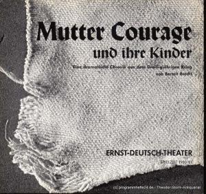 Brecht Bertolt, Barlog Boleslaw Programmheft Mutter Courage und ihre Kinder Premiere 19. März 1981 Spielzeit 1980/81