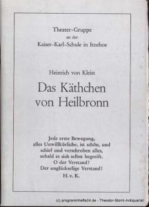 Kleist Heinrich von Das Käthchen von Heilbronn Programmheft Theater-Gruppe an der Kaiser-Karl-Schule in Itzehoe