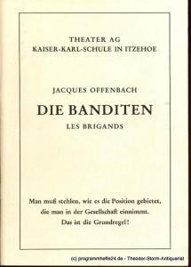 Offenbach Jacques Die Banditen. Les Brigands. Programmheft Theater-Gruppe an der Kaiser-Karl-Schule in Itzehoe