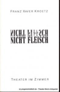 Kroetz Franz Xaver Nicht Fisch nicht Fleisch. Premiere 4. April 1985 Programmheft