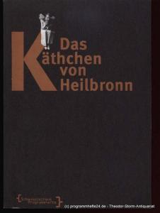 Kleist Heinrich von Das Käthchen von Heilbronn oder die Feuerprobe. Ein großes historisches Ritterschauspiel. Premiere am 28. Januar 1994