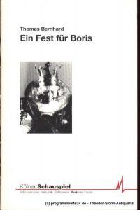 Kölner Schauspiel 1993 / 1994 Stadt Köln Thomas Bernhard. Ein Fest für Boris. Programmbücher des Kölner Schauspiels herausgegeben von Günter Krämer Spielzeit 93 / 94