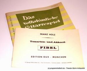 Holz Franz Neuzeitliche Schule für das volkstümliche Gitarrespiel für Gruppen- und Einzelunterricht. Beiliegend: Tonarten- und Akkord-Fibel von 1965