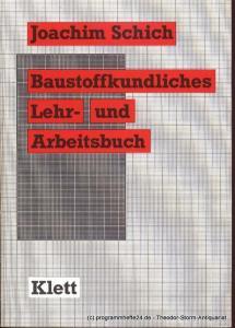 Schich Joachim Baustoffkundliches Lehr- und Arbeitsbuch
