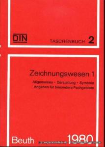 DIN Deutsches Institut für Normung e.V. Zeichnungswesen 1 Allgemeines Darstellung Symbole Angaben für besondere Fachgebiete DIN Taschenbuch 2