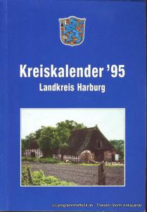 Landkreis Harburg ( Hrsg. ), Wiese Rolf Kreiskalender ´95 Landkreis Harburg