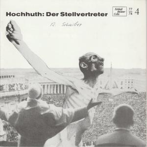 Schloßtheater Celle, Eberhard Johow, Martin Dreier Programmheft DER STELLVERTRETER. Ein christliches Trauerspiel von Rolf Hochhuth Spielzeit 1977 / 78 Heft 4