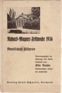 Stadt Detmold, Otto Daube Richard = Wagner = Festwoche 1936 Detmold Amtlicher Führer