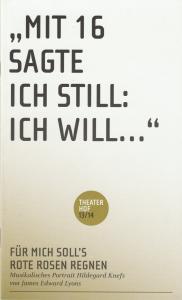 Theater Hof, Reinhardt Friese, Stefan Herfurth Programmheft Für mich soll´s rote Rosen regnen. Premiere 19. Dezember 2013 Spielzeit 2013 / 2014