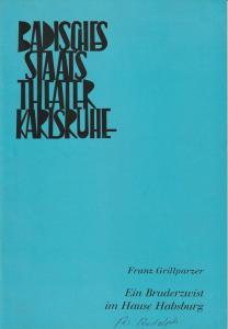 Badisches Staatstheater Karlsruhe, Hans-Georg Rudolph, Wilhelm Kappler Programmheft Franz Grillparzer: Ein Bruderzwist im Hause Habsburg 29. Januar 1967 Spielzeit 1966 / 67 Nr. 18