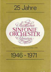Staatliches Sinfonieorchester Schwerin, Peter Schua, Helmut Sander 25 Jahre Staatliches Sinfonieorchester Schwerin 1946 - 1971