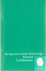 Bayerisches Staatsschauspiel, Eberhard Witt, Daniel Philippen, Erika Fernschild ( Fotos ) Programmheft Thomas Bernhard: Der Ignorant und der Wahnsinnige. Premiere 19. Dezember 1993 Cuvilliestheater Spielzeit 1993 / 94 Nr. 6