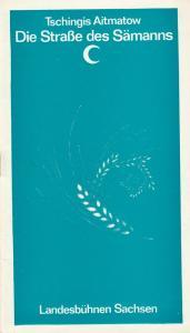 Landesbühnen Sachsen, Christian Pötzsch, Volkmar Spörl Programmheft Tschingis Aitmatow: Die Straße des Sämanns Premiere 29. Oktober 1977 Spielzeit 1977 / 78 Heft 2