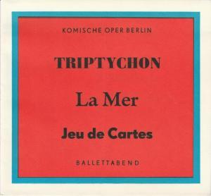 Komische Oper Berlin, Stephan Stompor, Martin Vogler, Dietrich Kaufmann Programmheft BALLETTABEND Triptychon - La Mer - Jeu de Cartes Premiere 26. Januar 1974