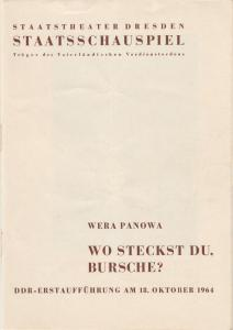 Staatstheater Dresden, Gerd Michael Henneberg, Gotthard Müller, Heinz Pietzsch Programmheft Wera Panowa: Wo steckst Du, Bursche ? Premiere 18. Oktober 1964 Spielzeit 1964 / 65 Heft 6