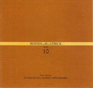 Bühnen der Hansestadt Lübeck, Hans Thoenies, Ulrich Fischer Programmheft Heinar Kipphardt: IN DER SACHE J. ROBERT OPPENHEIMER Premiere 8. Januar 1983 im Großen Haus Spielzeit 1982 / 83 Heft 10