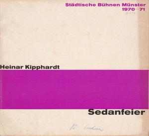 Städtische Bühnen Münster, Horst Gnekow, Rudolf Rach, Louis Naef Programmheft Heinar Kipphardt: SEDANFEIER Premiere 26. Januar 1971 Spielzeit 1970 / 71