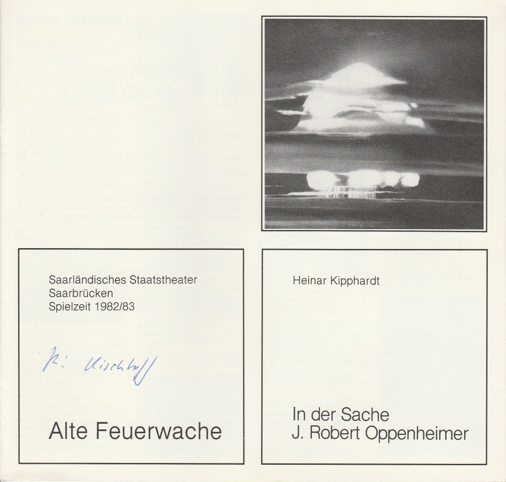 Saarländisches Staatstheater Saarbrücken, Peter Stertz Programmheft Heinar Kipphardt: IN DER SACHEN J. ROBERT OPPENHEIMER Premiere 30. April 1983 Alte Feuerwache Spielzeit 1982 / 83 0