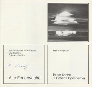 Saarländisches Staatstheater Saarbrücken, Peter Stertz Programmheft Heinar Kipphardt: IN DER SACHEN J. ROBERT OPPENHEIMER Premiere 30. April 1983 Alte Feuerwache Spielzeit 1982 / 83