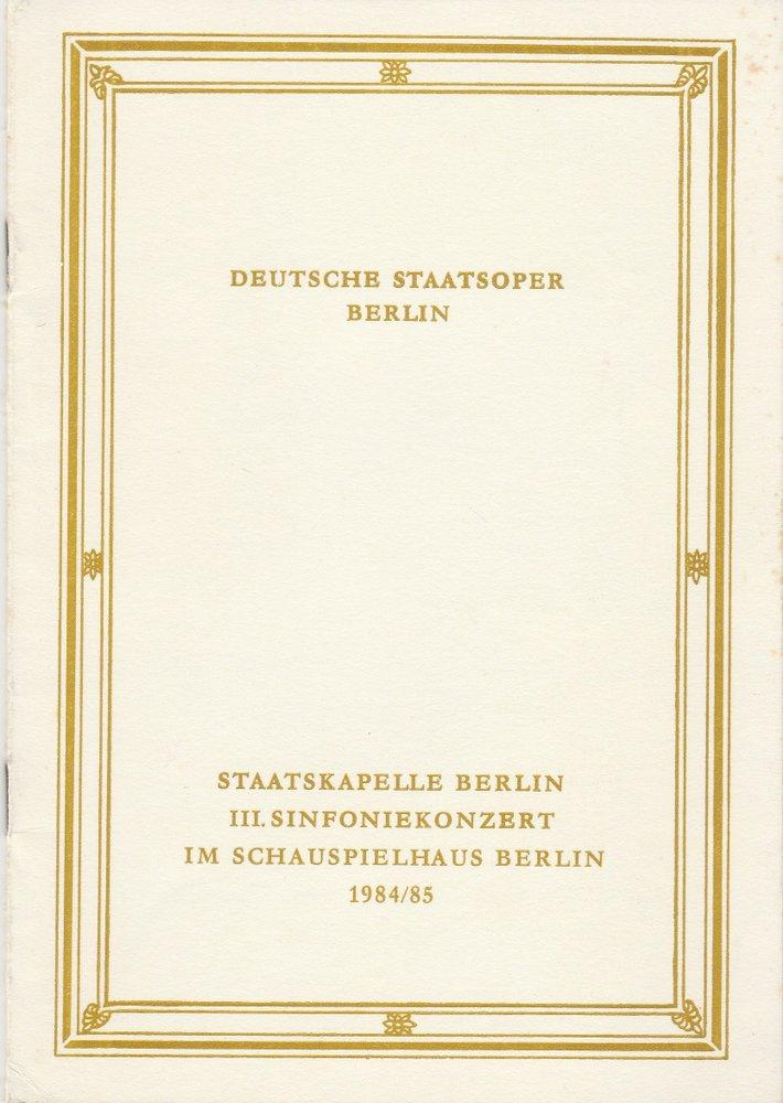 Deutsche Staatsoper Berlin, Deutsche Demokratische Republik, Horst Richter Programmheft III. SINFONIEKONZERT 17. und 18. Januar 1985 im Schauspielhaus Berlin Spielzeit 1984 / 85 0