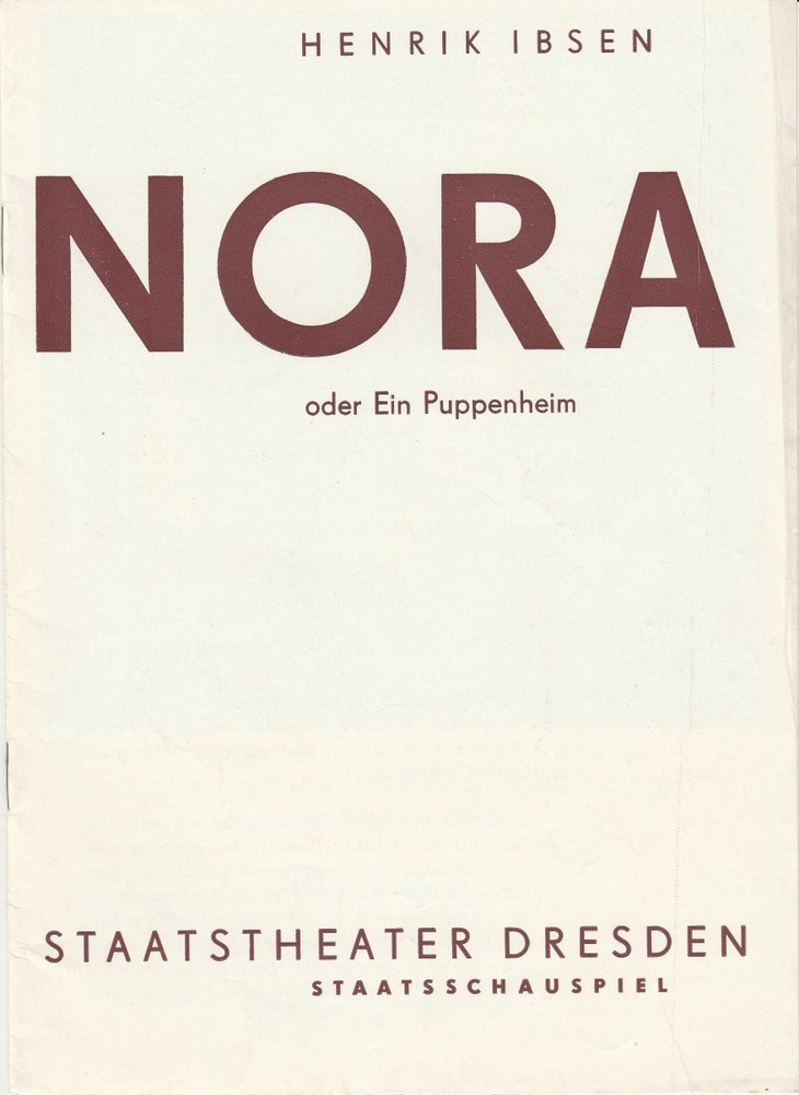 Staatsschauspiel Staatstheater Dresden, Gotthard Müller, Heinz Pietzsch Programmheft Henrik Ibsen: NORA oder Ein Puppenheim Spielzeit 1966 / 67 Heft 1 0