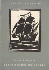 Komische Oper Berlin, Martin Vogler, Dietrich Kaufmann ( Umschlag und Illustrationen ) Programmheft Richard Wagner: DER FLIEGENDE HOLLÄNDER Premiere 9. Februar 1962