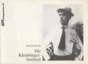 Landestheater Württemberg Hohenzollern LTT, Bernd Leifeld, Ulrich Zaum Programmheft Bertolt Brecht: DIE KLEINBÜRGERHOCHZEIT Premiere 8. Februar 1986 in Tübingen Spielzeit 1985 / 86 Heft 6
