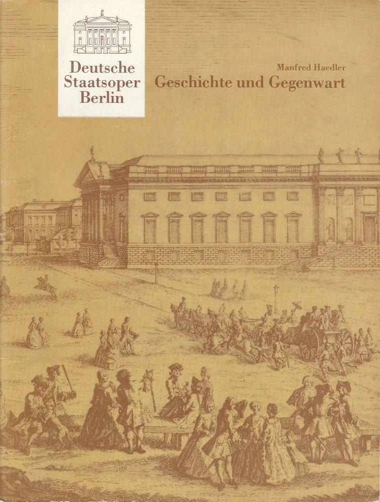 Deutsche Staatsoper Berlin Deutsche Demokratische Republik, Manfred Haedler Deutsche Staatsoper Berlin. Geschichte und Gegenwart 0