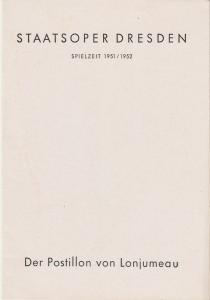 Staatsoper Dresden, Günter Haußwald Programmheft Adolphe Adam DER POSTILLON VON LONJUMEAU 5. Januar 1952 Spielzeit 1951 / 52