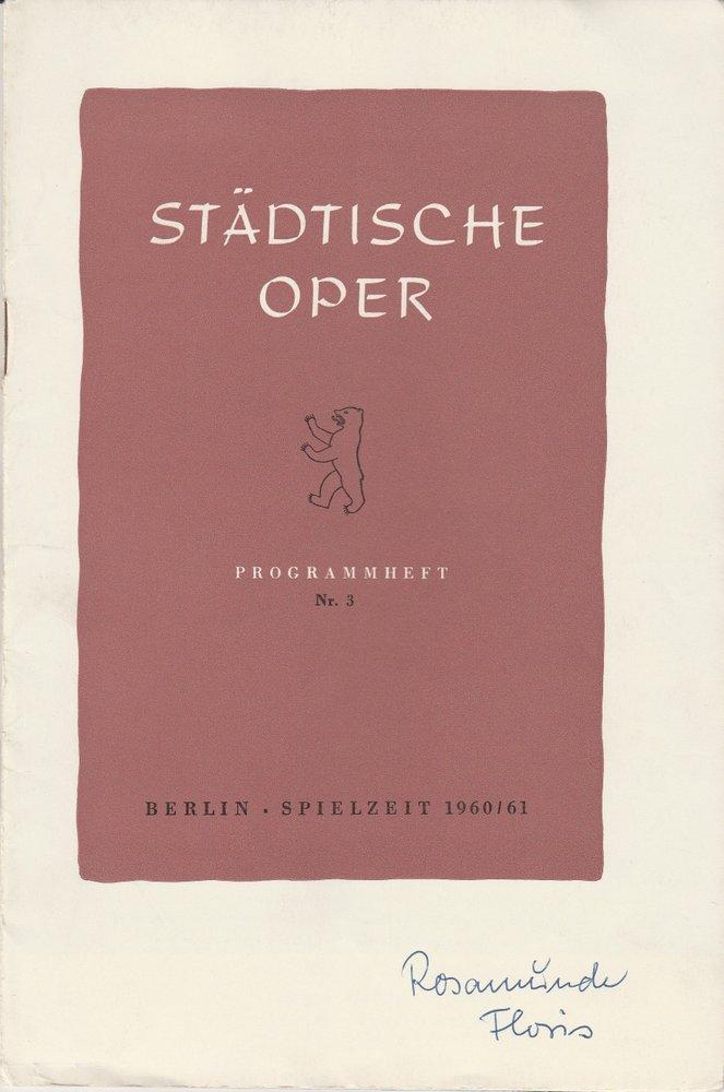 Städtische Oper Berlin, Carl Ebert, Horst Goerges, Wilhelm Reinking Programmheft Boris Blacher: ROSAMUNDE FLORIS 28. Oktober 1960 Jahrgang 1960 / 61 Nr. 3 0