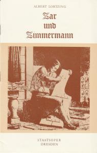Staatsoper Dresden, Wolfgang Pieschel, Ekkehard Walter Programmheft Albert Lortzing: ZAR UND ZIMMERMANN Premiere 27. November 1981 Spielzeit 1982 / 83