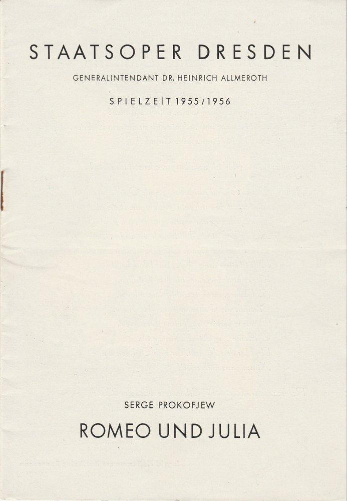 Staatsoper Dresden, Heinrich Allmeroth, Eberhard Sprink, Gudrun Remmler Programmheft William Shakespeare / Serge Prokofjew ROMEO UND JULIA Spielzeit 1955 / 56 Heft Reihe B Nr. 1 0