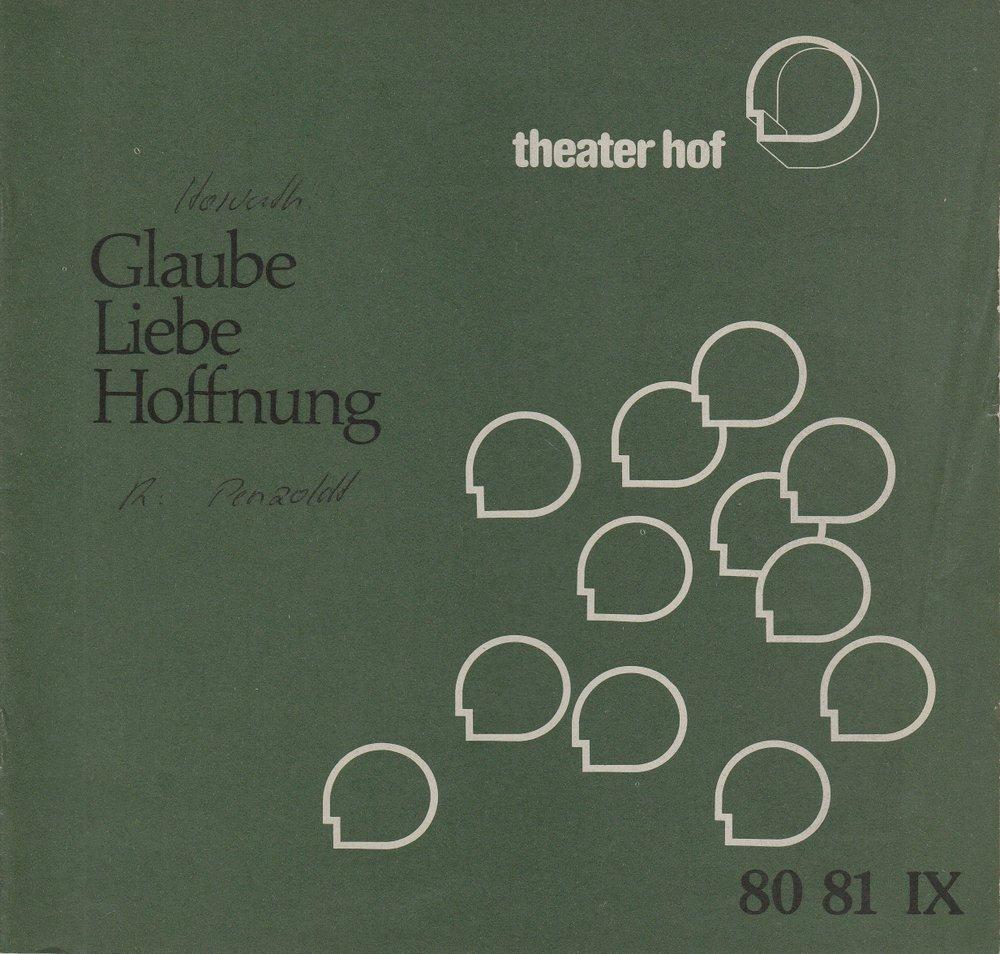 Städtebundtheater Hof, Horst Gnekow, Reingard Fröhlich Programmheft Ödön von Horvath GLAUBE LIEBE HOFFNUNG Premiere 4. Februar 1981 Spielzeit 1980 / 81 0